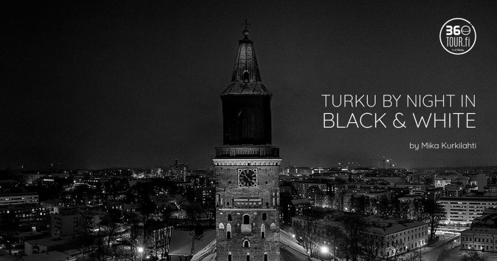 Turku by night in black and white – Turun yön sykkeessä mustavalkokuvin